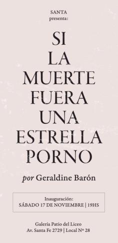 """Flyer SANTA 03 - """"Si la muerte fuera una estrella porno"""" - Geraldine Barón"""